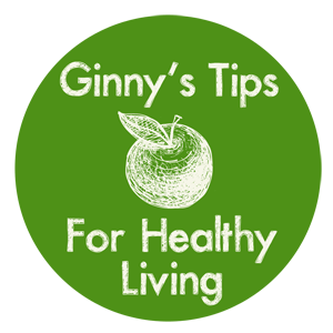 Ginny's Tips For Healthy Living